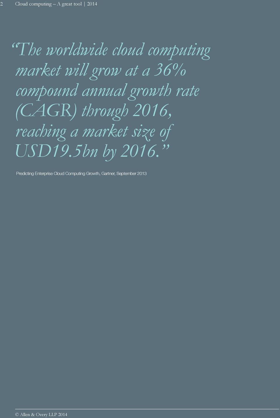 2016, reaching a market size of USD19.5bn by 2016.