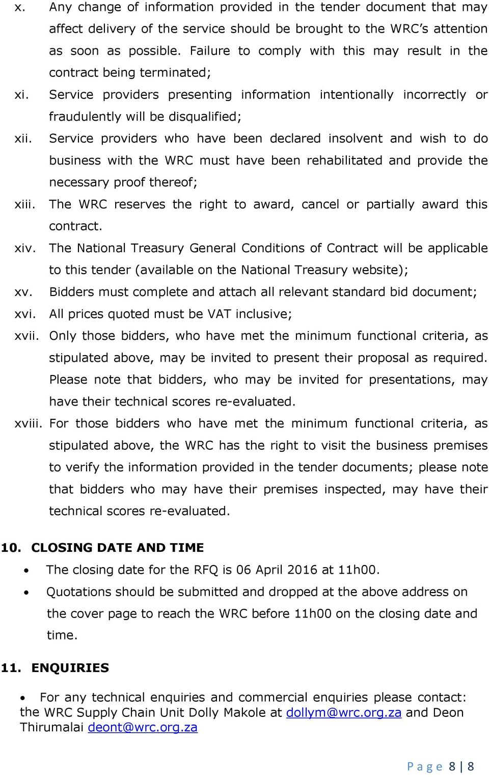Service providers who have been declared insolvent and wish to do business with the WRC must have been rehabilitated and provide the necessary proof thereof; xiii.