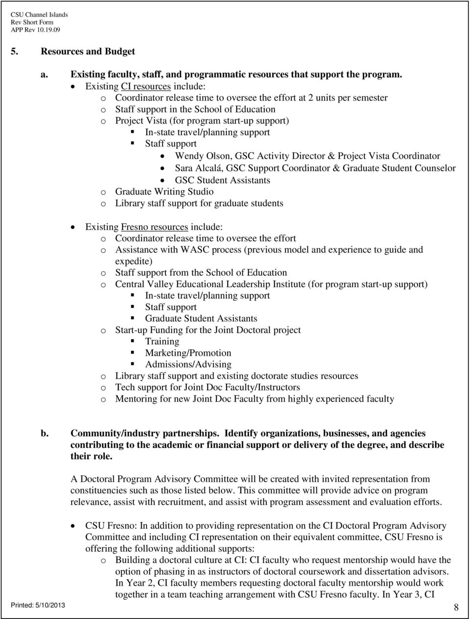 In-state travel/planning support Staff support Wendy Olson, GSC Activity Director & Project Vista Coordinator Sara Alcalá, GSC Support Coordinator & Graduate Student Counselor GSC Student Assistants