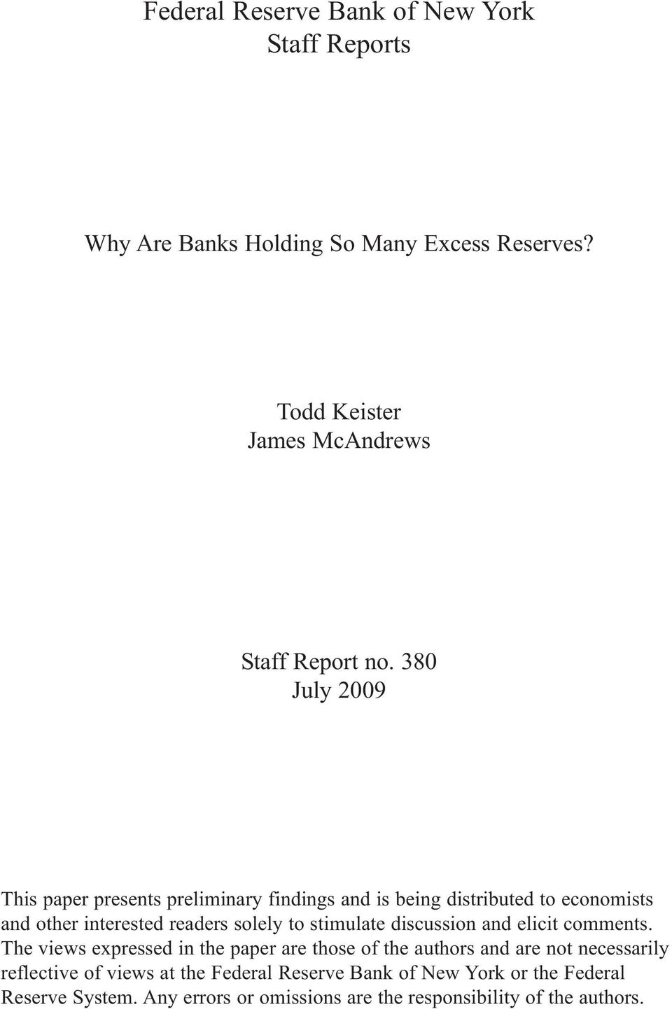 380 July 2009 This paper presents preliminary findings and is being distributed to economists and other interested readers solely to