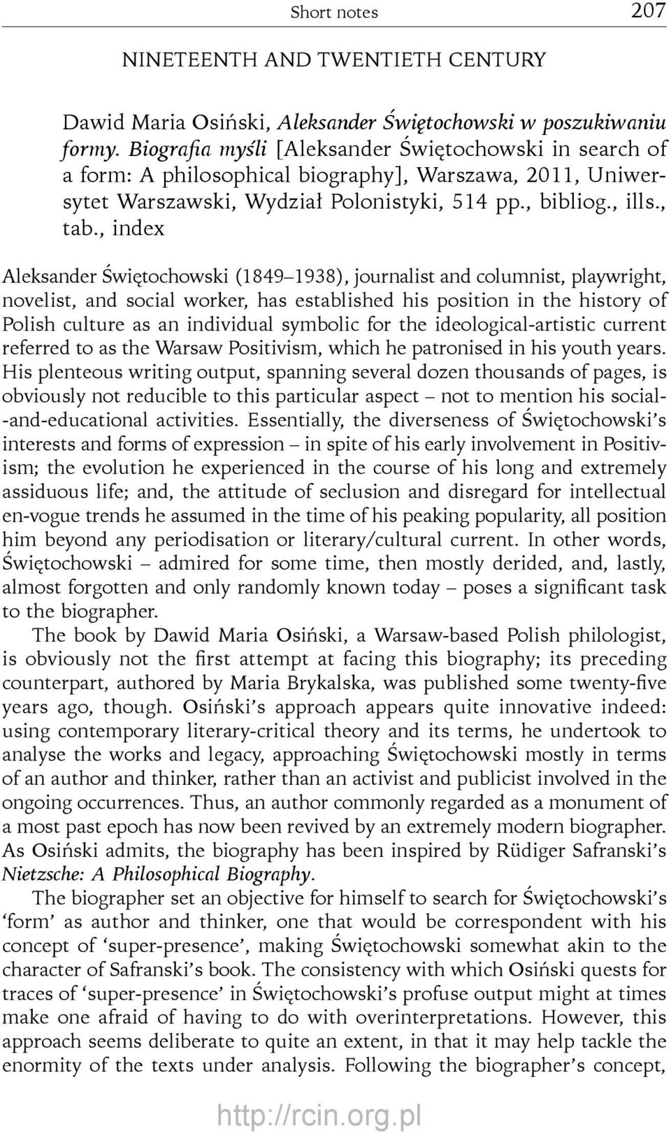, index Aleksander Świętochowski (1849 1938), journalist and columnist, playwright, novelist, and social worker, has established his position in the history of Polish culture as an individual
