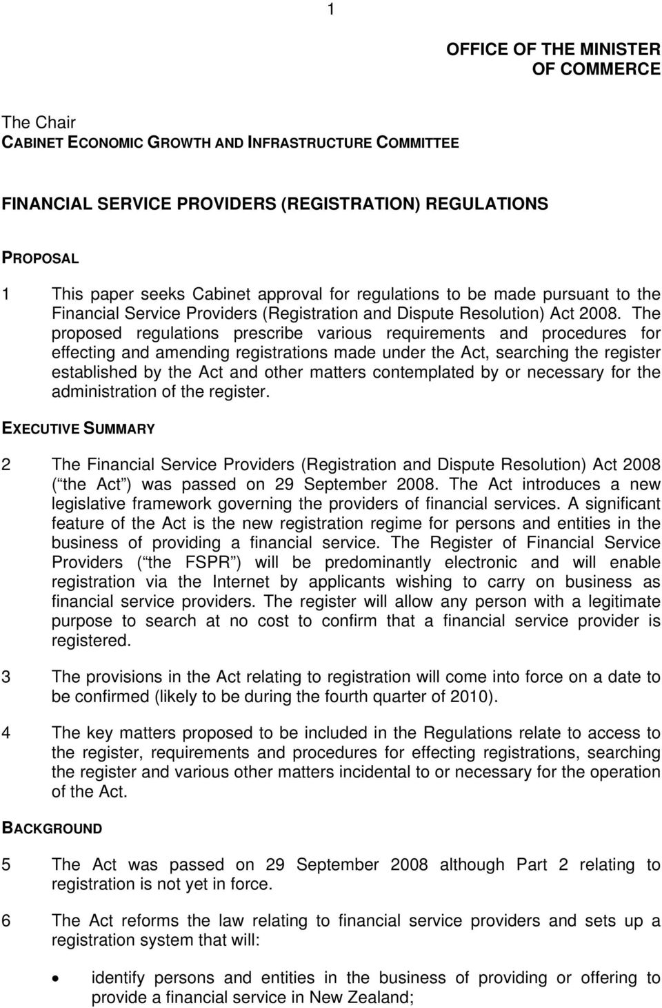 The proposed regulations prescribe various requirements and procedures for effecting and amending registrations made under the Act, searching the register established by the Act and other matters