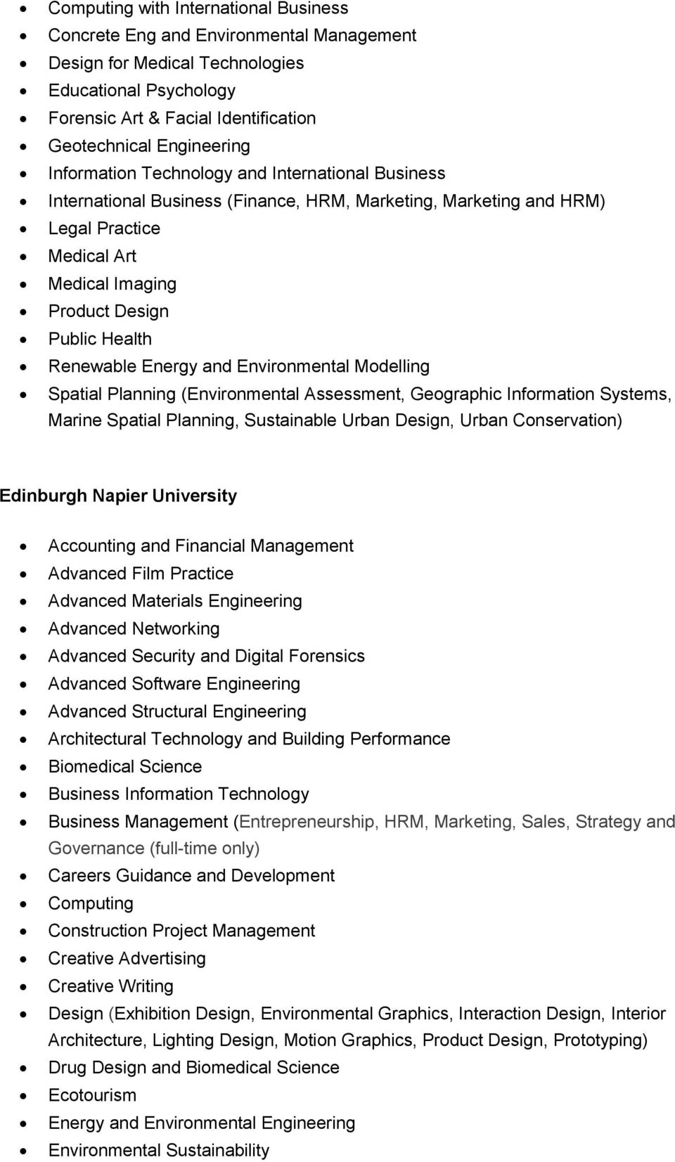 Energy and Environmental Modelling Spatial Planning (Environmental Assessment, Geographic Information Systems, Marine Spatial Planning, Sustainable Urban Design, Urban Conservation) Edinburgh Napier