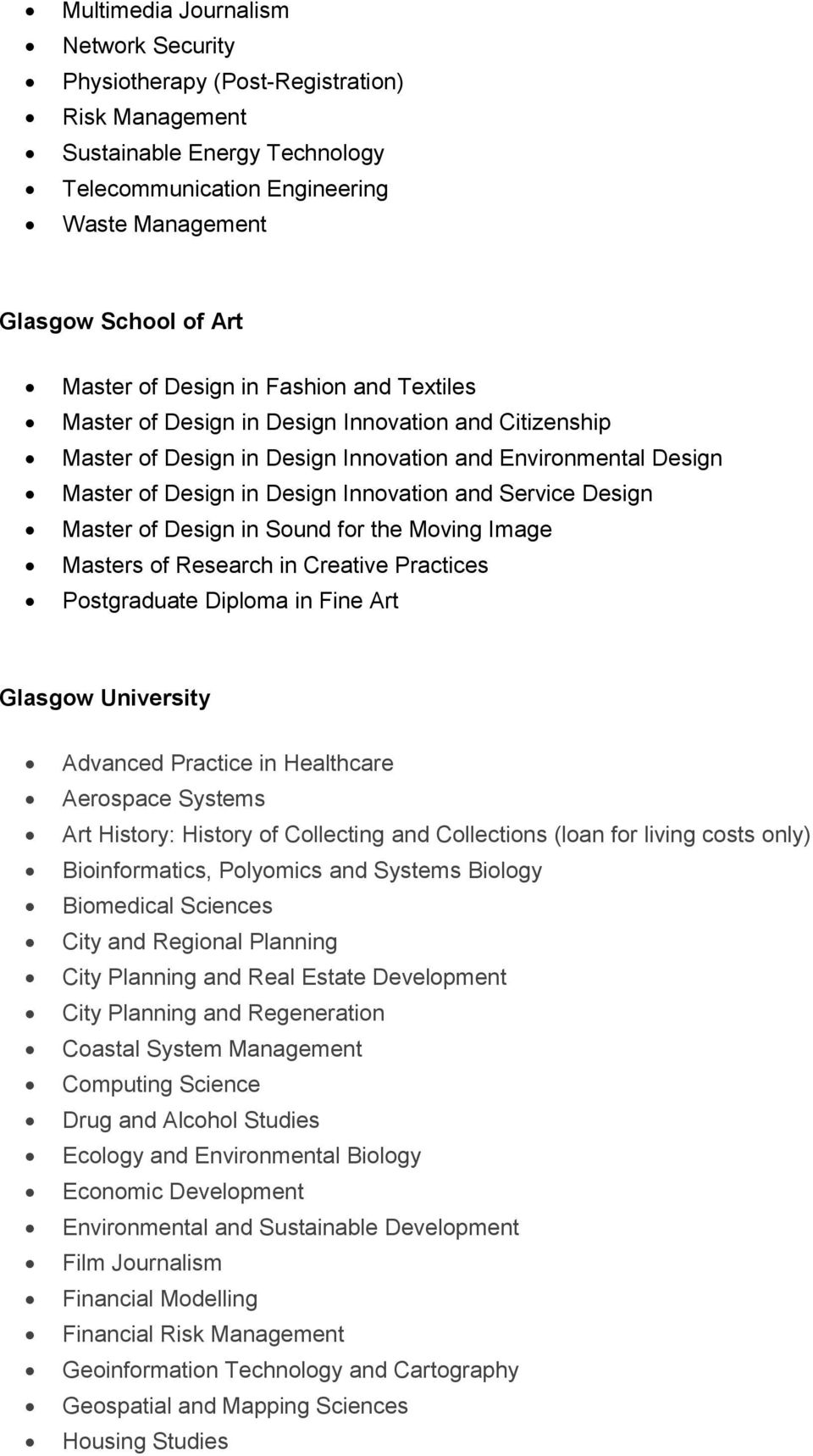 Design Master of Design in Sound for the Moving Image Masters of Research in Creative Practices Postgraduate Diploma in Fine Art Glasgow University Advanced Practice in Healthcare Aerospace Systems