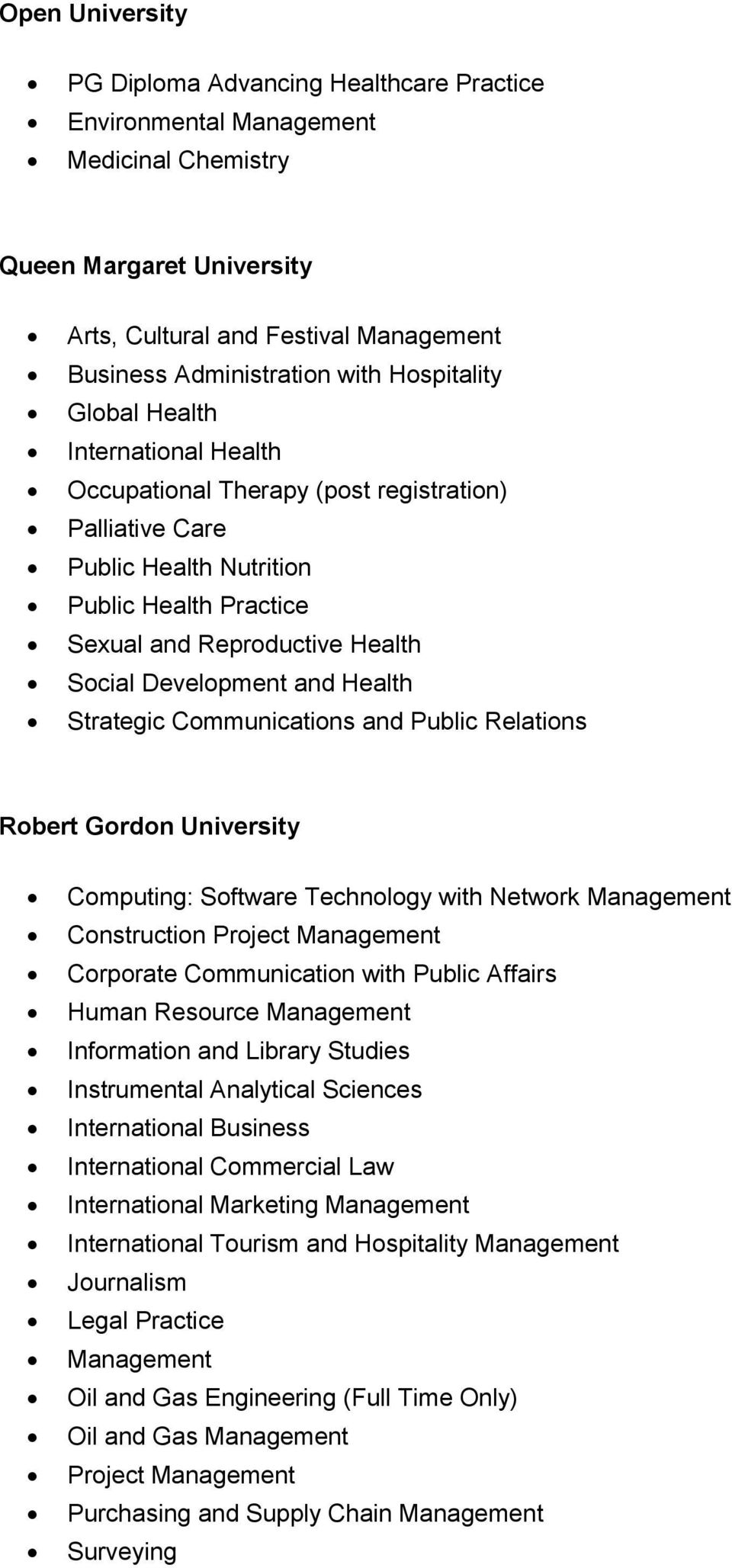 Development and Health Strategic Communications and Public Relations Robert Gordon University Computing: Software Technology with Network Management Construction Project Management Corporate