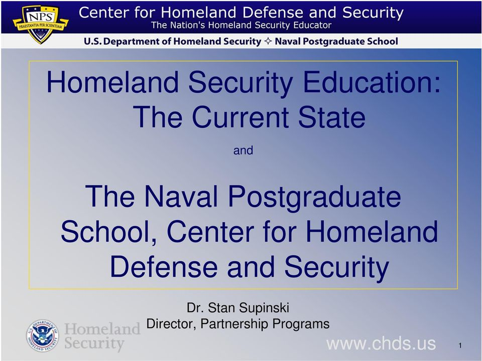 Center for Homeland Defense and Security Dr.