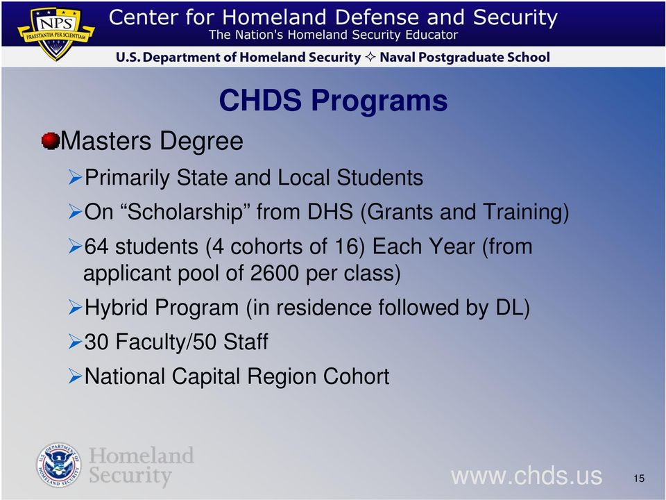 16) Each Year (from applicant pool of 2600 per class) Hybrid Program