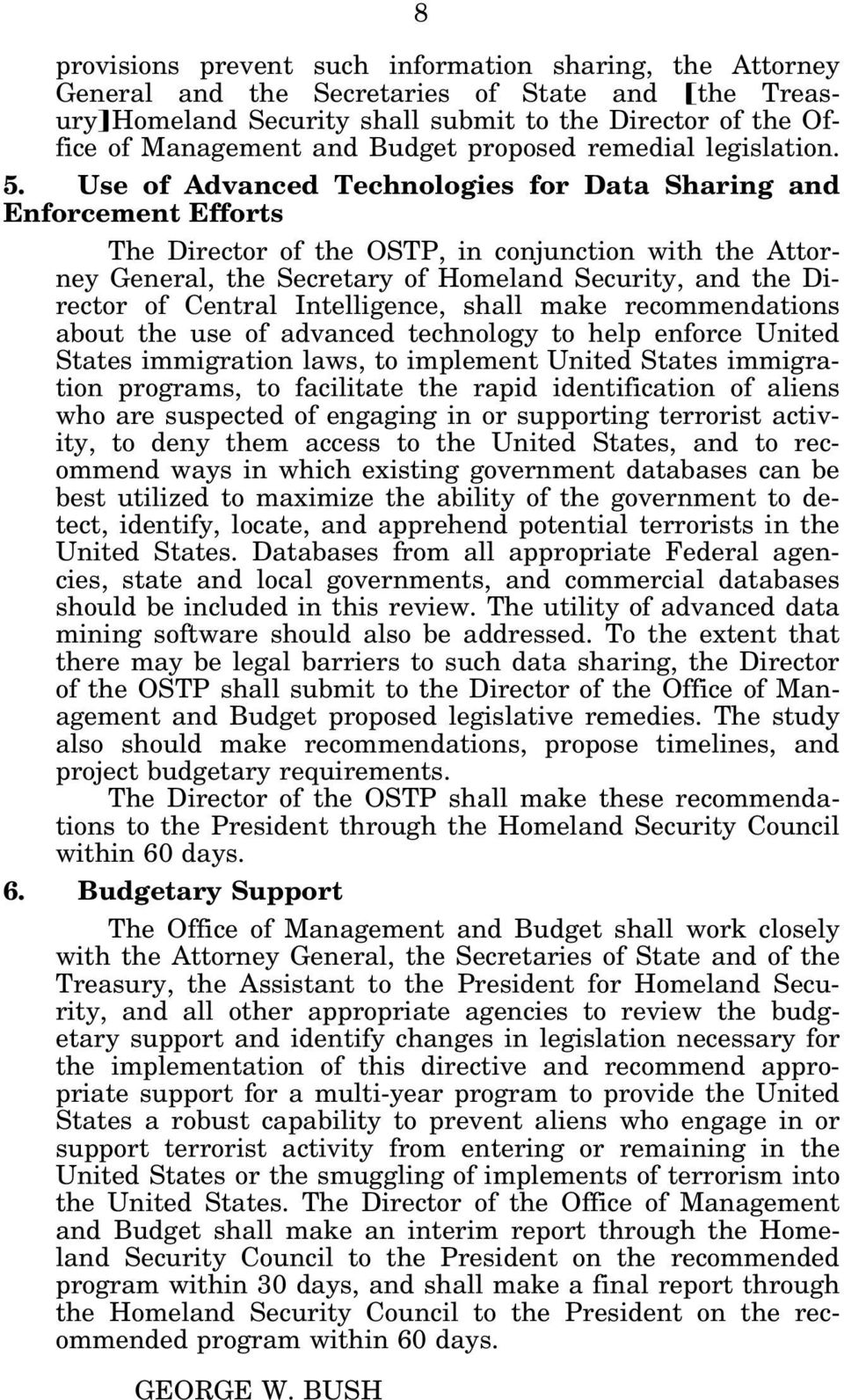 Use of Advanced Technologies for Data Sharing and Enforcement Efforts The Director of the OSTP, in conjunction with the Attorney General, the Secretary of Homeland Security, and the Director of
