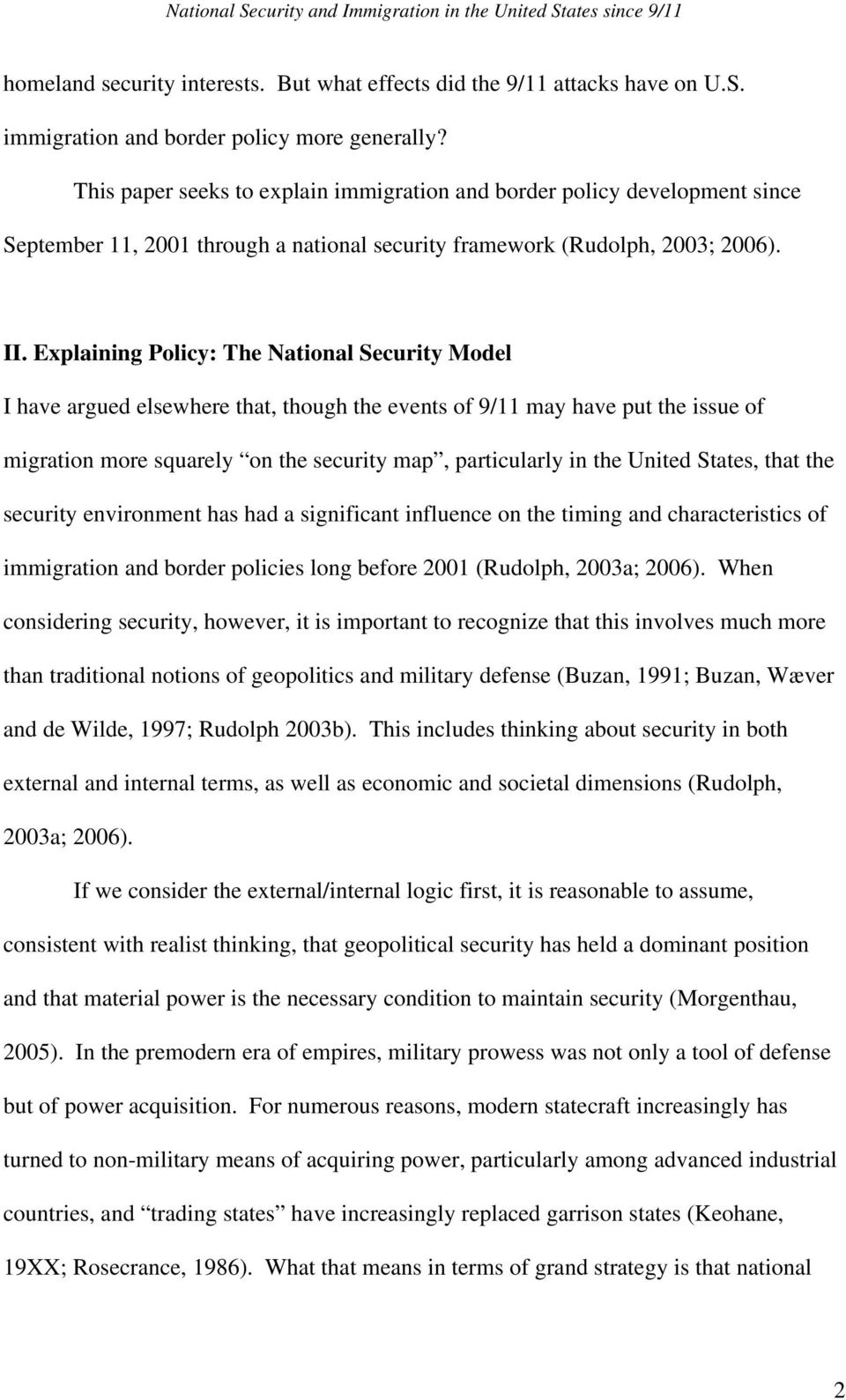 Explaining Policy: The National Security Model I have argued elsewhere that, though the events of 9/11 may have put the issue of migration more squarely on the security map, particularly in the
