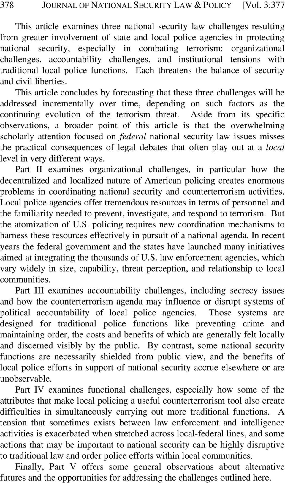 terrorism: organizational challenges, accountability challenges, and institutional tensions with traditional local police functions. Each threatens the balance of security and civil liberties.