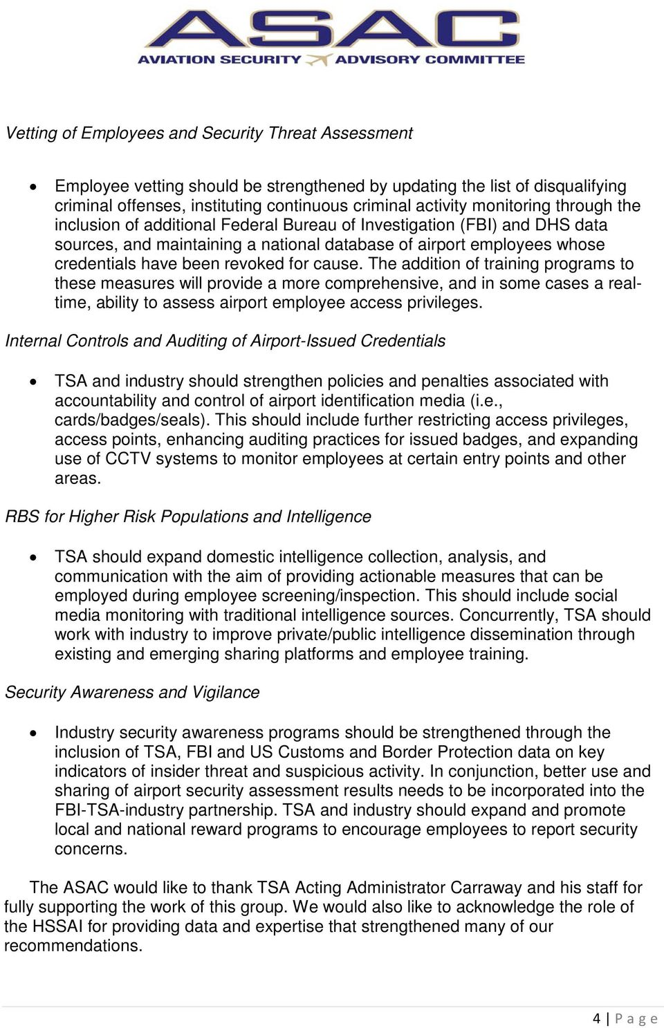 for cause. The addition of training programs to these measures will provide a more comprehensive, and in some cases a realtime, ability to assess airport employee access privileges.