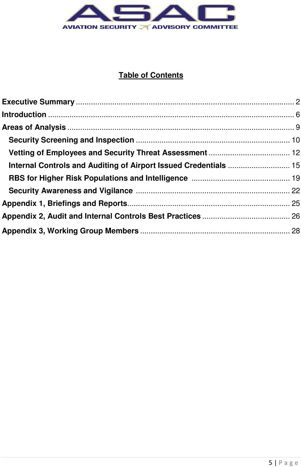 .. 15 RBS for Higher Risk Populations and Intelligence... 19 Security Awareness and Vigilance.