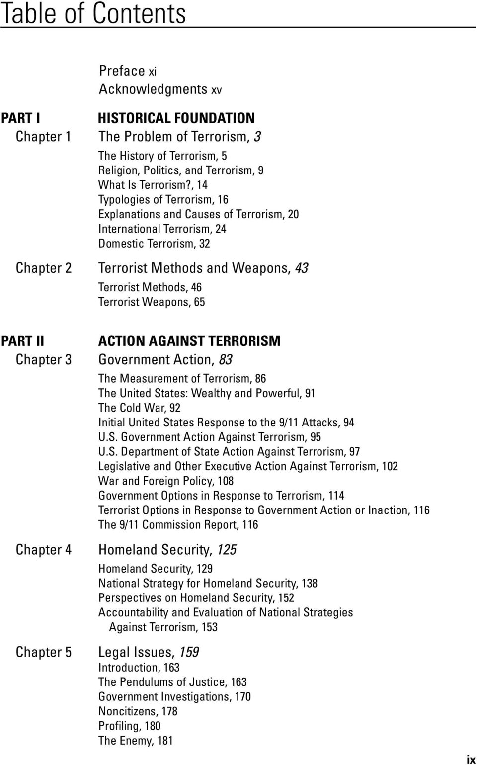 Terrorist Weapons, 65 PART II ACTION AGAINST TERRORISM Chapter 3 Government Action, 83 The Measurement of Terrorism, 86 The United States: Wealthy and Powerful, 91 The Cold War, 92 Initial United