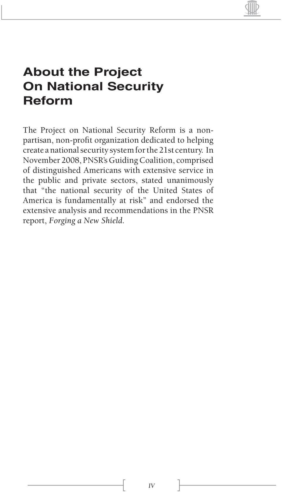 In November 2008, PNSR s Guiding Coalition, comprised of distinguished Americans with extensive service in the public and private