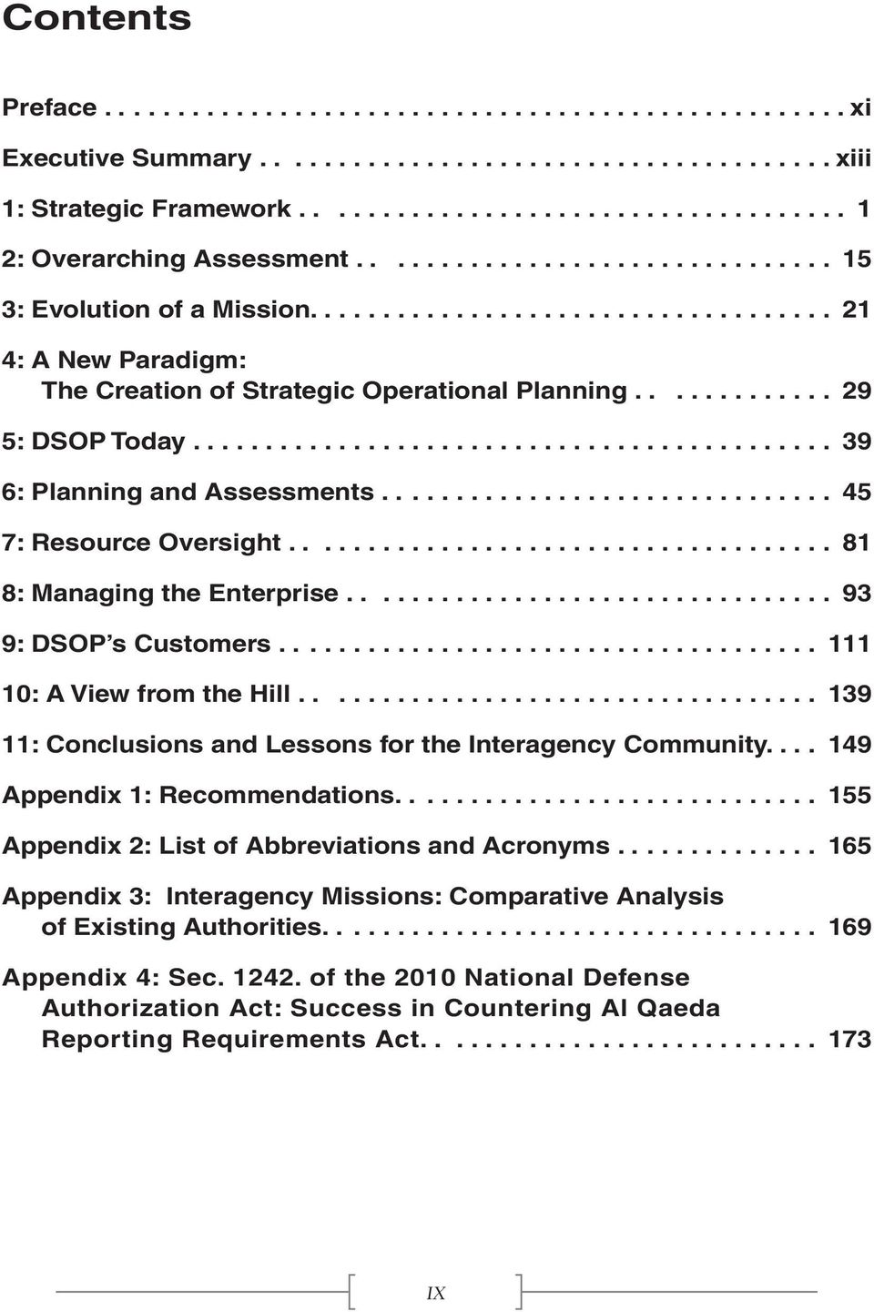 ........................................... 39 6: Planning and Assessments............................... 45 7: Resource Oversight..................................... 81 8: Managing the Enterprise.