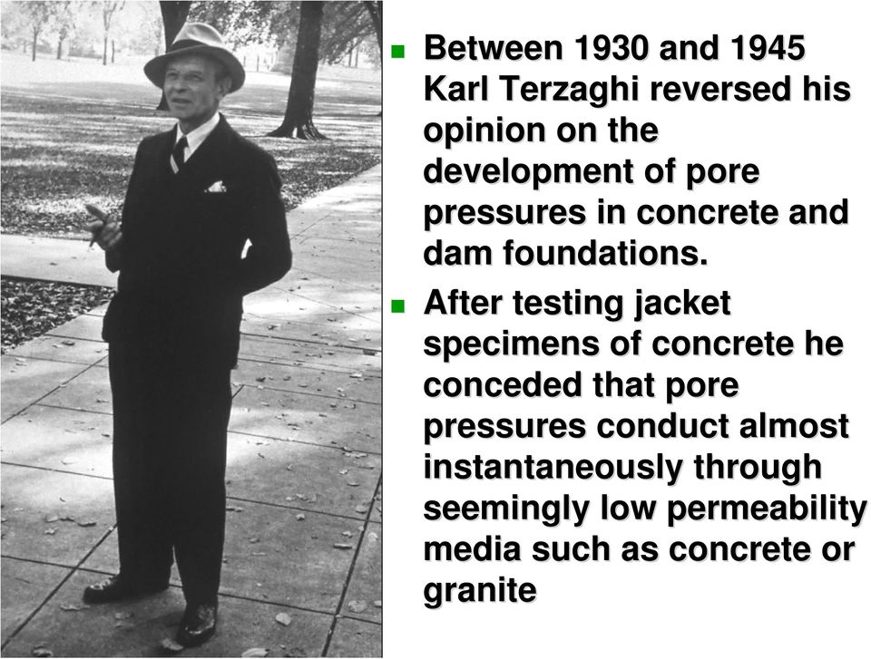 After testing jacket specimens of concrete he conceded that pore pressures