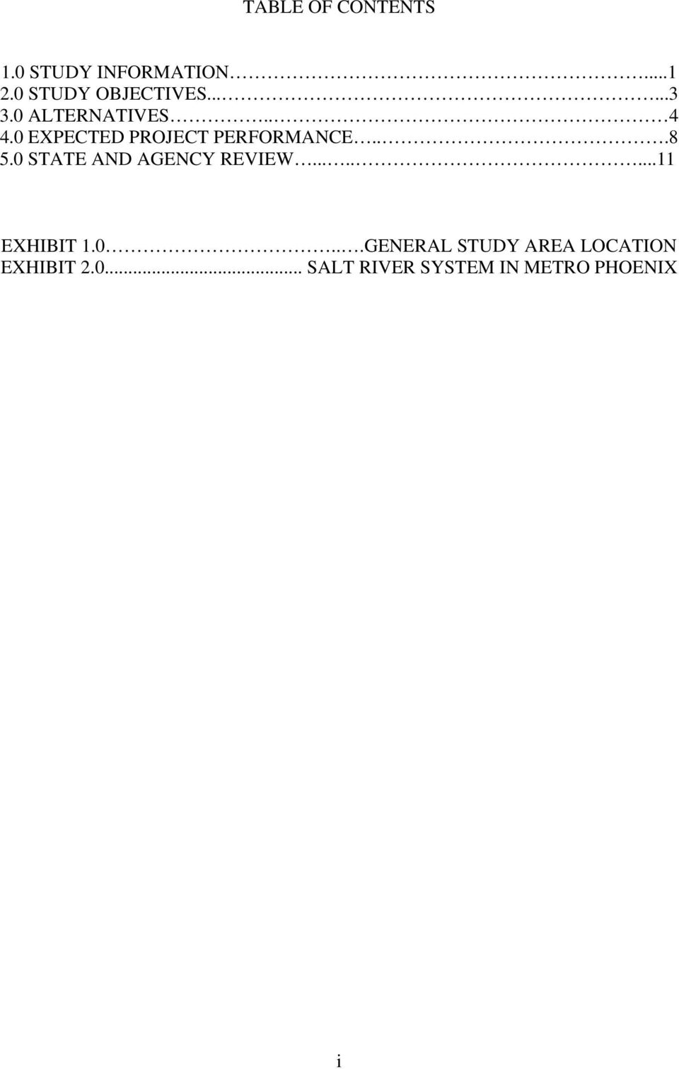 0 STATE AND AGENCY REVIEW........11 EXHIBIT 1.0...GENERAL STUDY AREA LOCATION EXHIBIT 2.