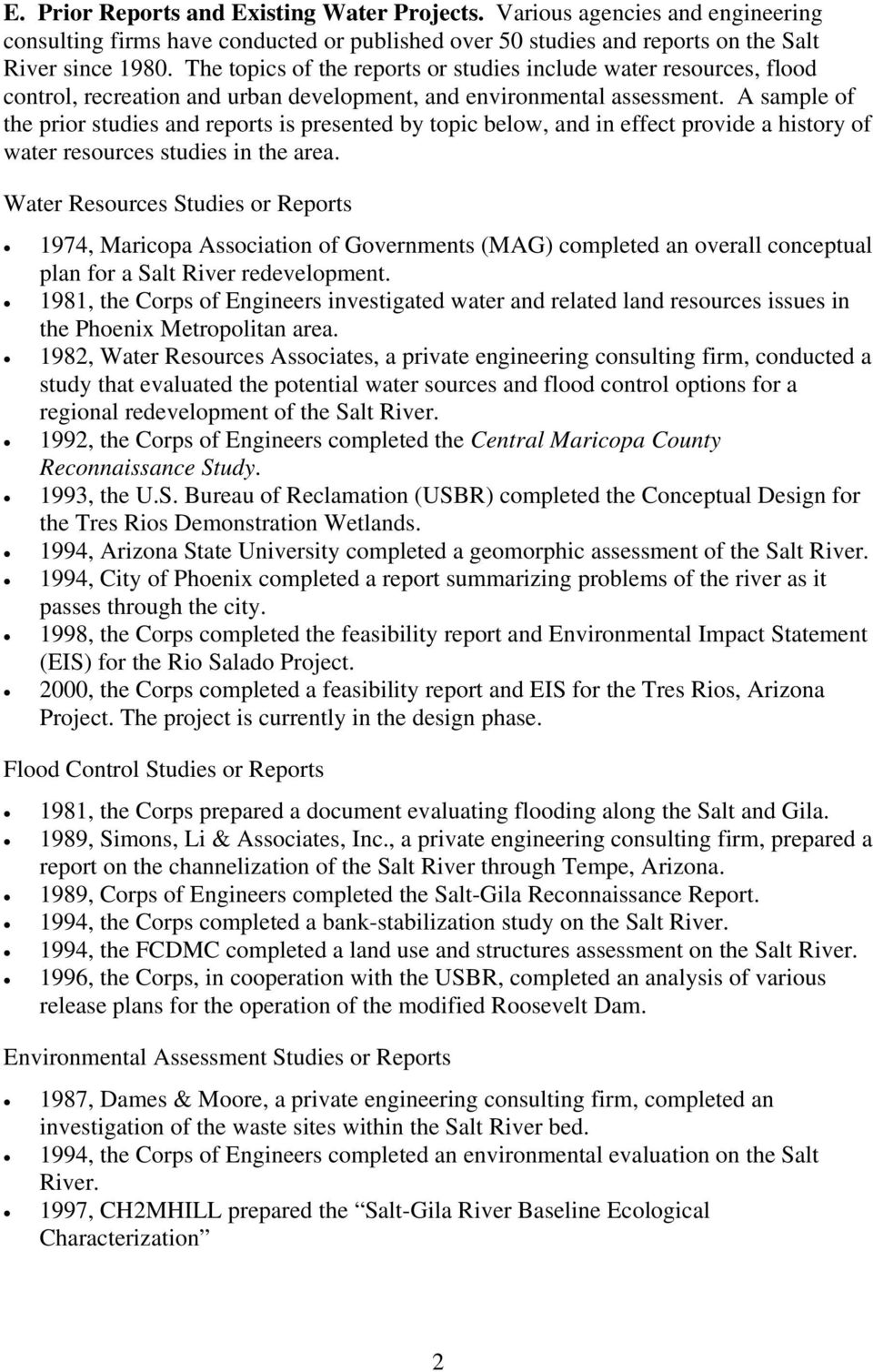 A sample of the prior studies and reports is presented by topic below, and in effect provide a history of water resources studies in the area.