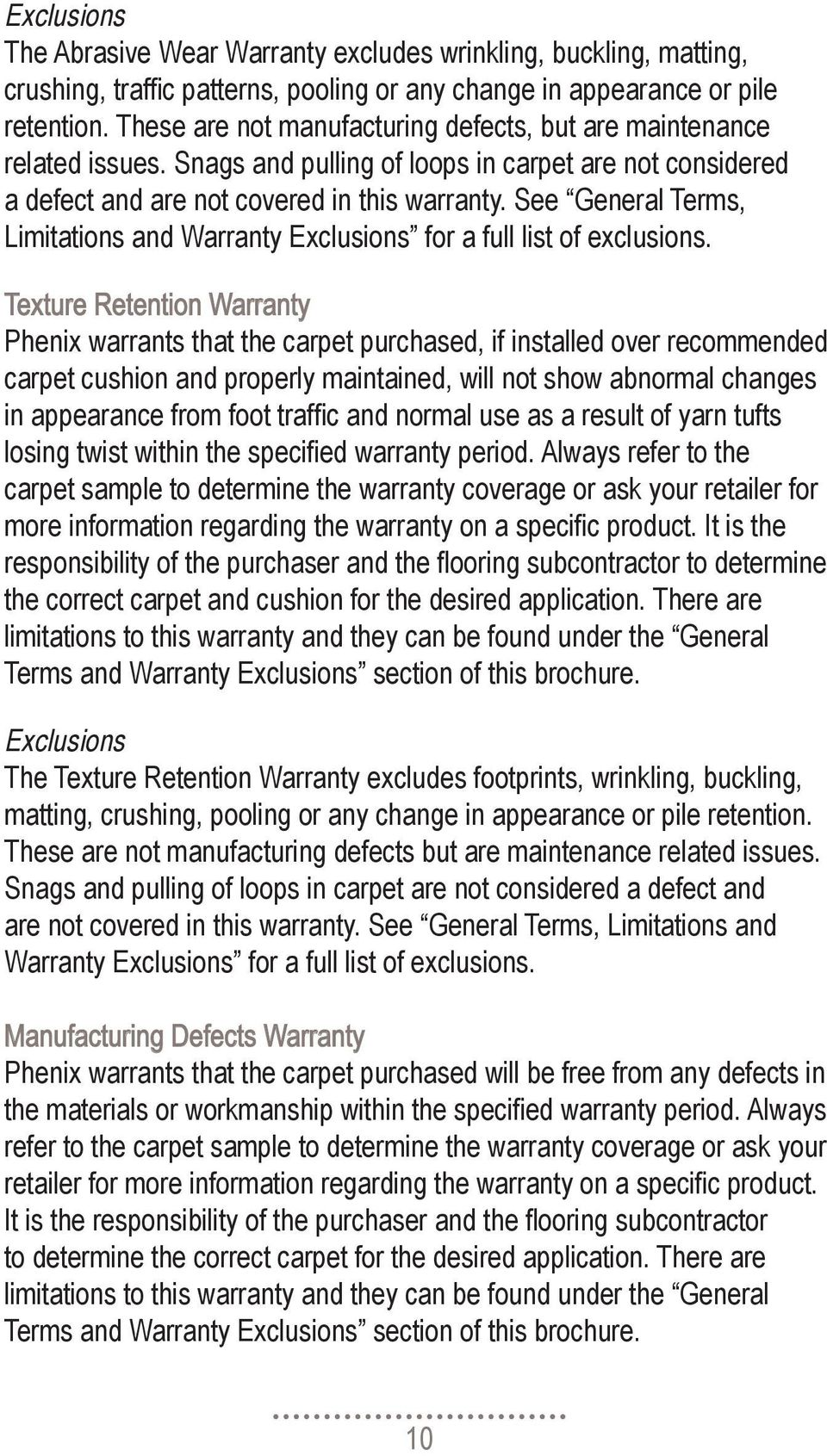 See General Terms, Limitations and Warranty Exclusions for a full list of exclusions.