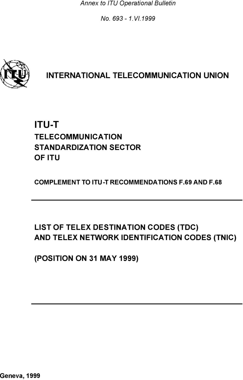 STANDARDIZATION SECTOR OF ITU COMPLEMENT TO ITU-T RECOMMENDATIONS F.69 AND F.