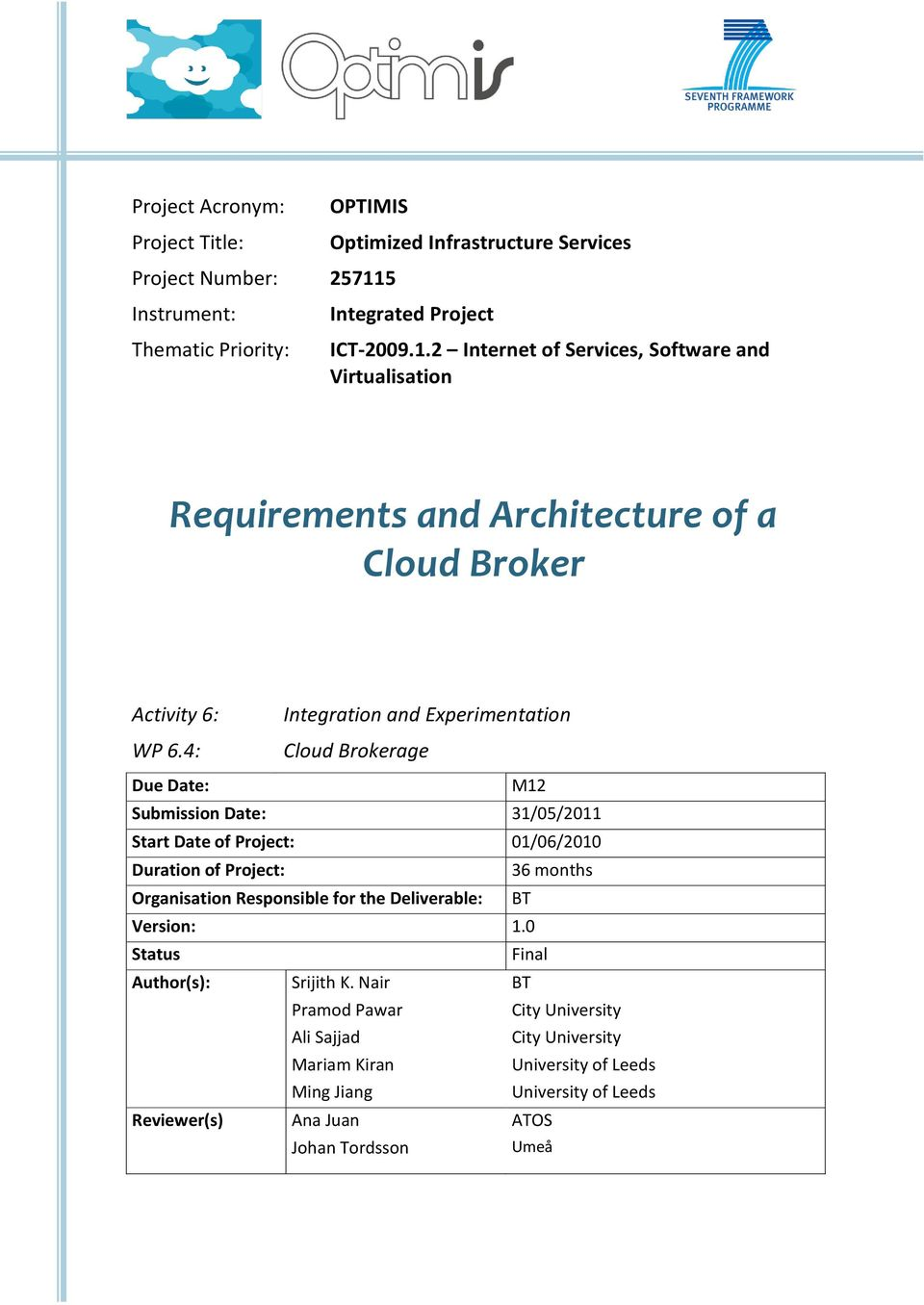 2 Internet of Services, Software and Virtualisation Requirements and Architecture of a Cloud Broker Activity 6: WP 6.