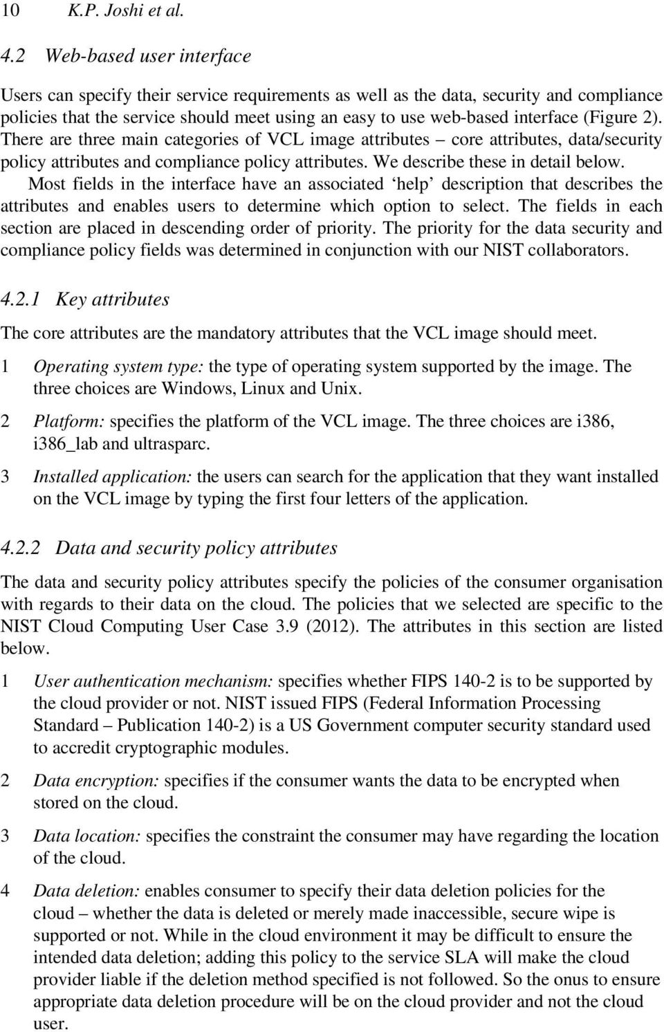 (Figure 2). There are three main categories of VCL image attributes core attributes, data/security policy attributes and compliance policy attributes. We describe these in detail below.