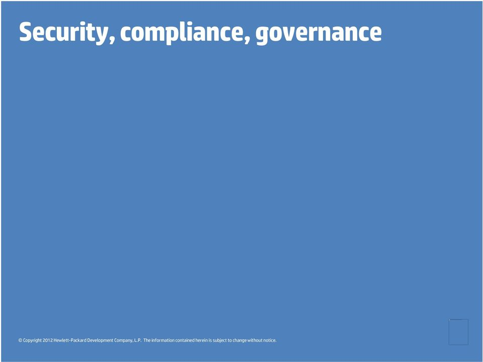 Security, compliance, governance Copyright 2012