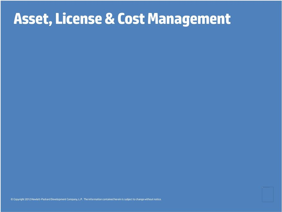 Asset, License & Cost Management Copyright 2012