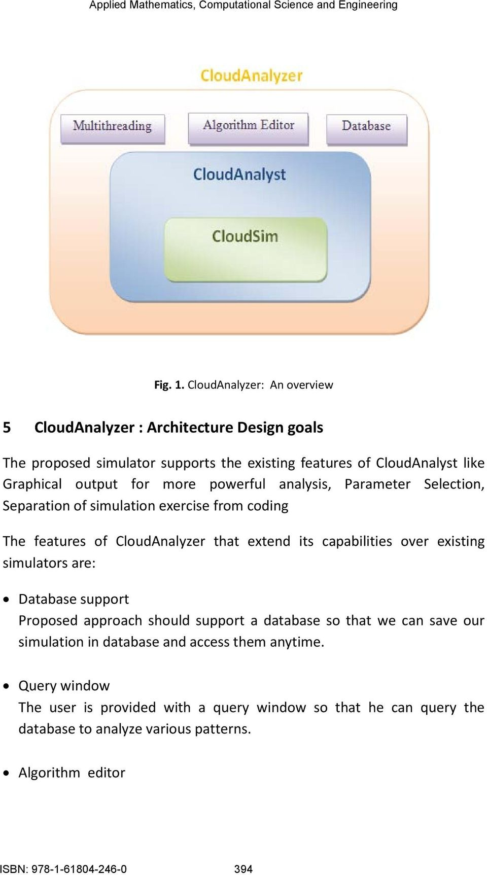 for more powerful analysis, Parameter Selection, Separation of simulation exercise from coding The features of CloudAnalyzer that extend its capabilities over