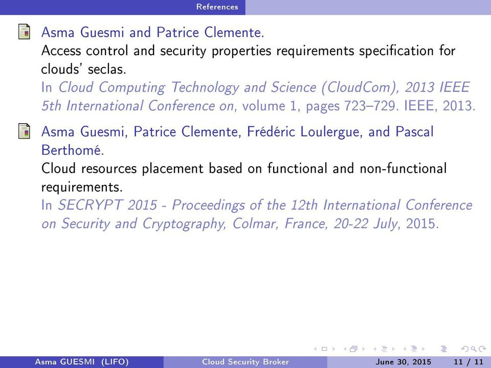 Asma Guesmi, Patrice Clemente, Frédéric Loulergue, and Pascal Berthomé. Cloud resources placement based on functional and non-functional requirements.