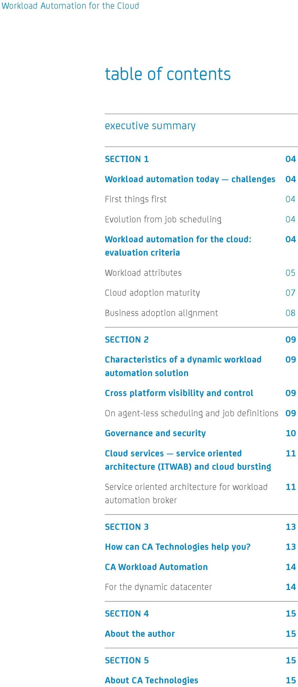 control 09 On agent-less scheduling and job definitions 09 Governance and security 10 Cloud services service oriented 11 architecture (ITWAB) and cloud bursting Service oriented architecture for