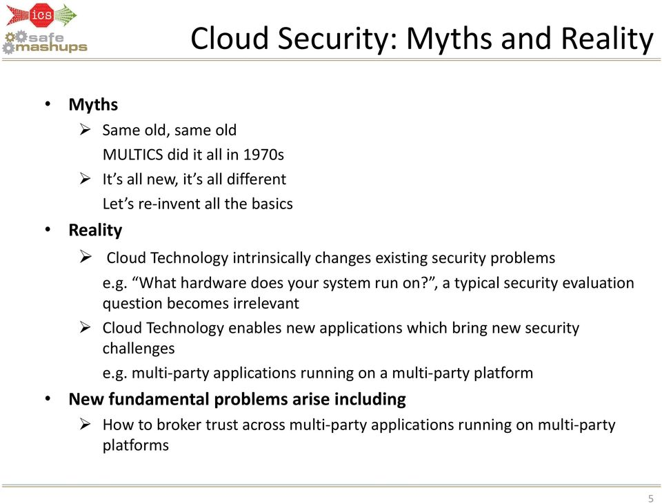, a typical security evaluation question becomes irrelevant Cloud Technology