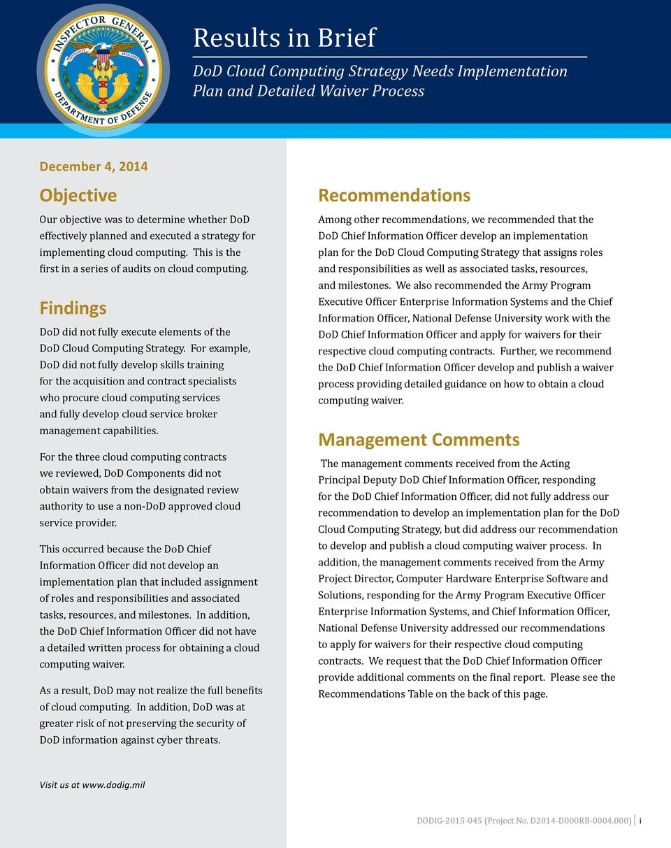 For example, DoD did not fully develop skills training for the acquisition and contract specialists who procure cloud computing services and fully develop cloud service broker management capabilities.