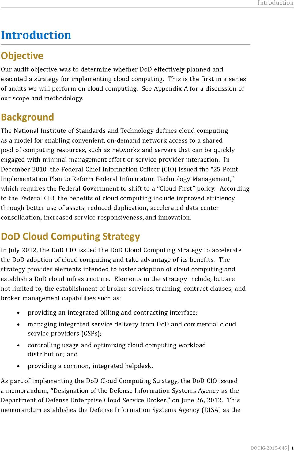 Background The National Institute of Standards and Technology defines cloud computing as a model for enabling convenient, on demand network access to a shared pool of computing resources, such as