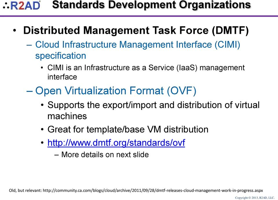 export/import and distribution of virtual machines Great for template/base VM distribution http://www.dmtf.