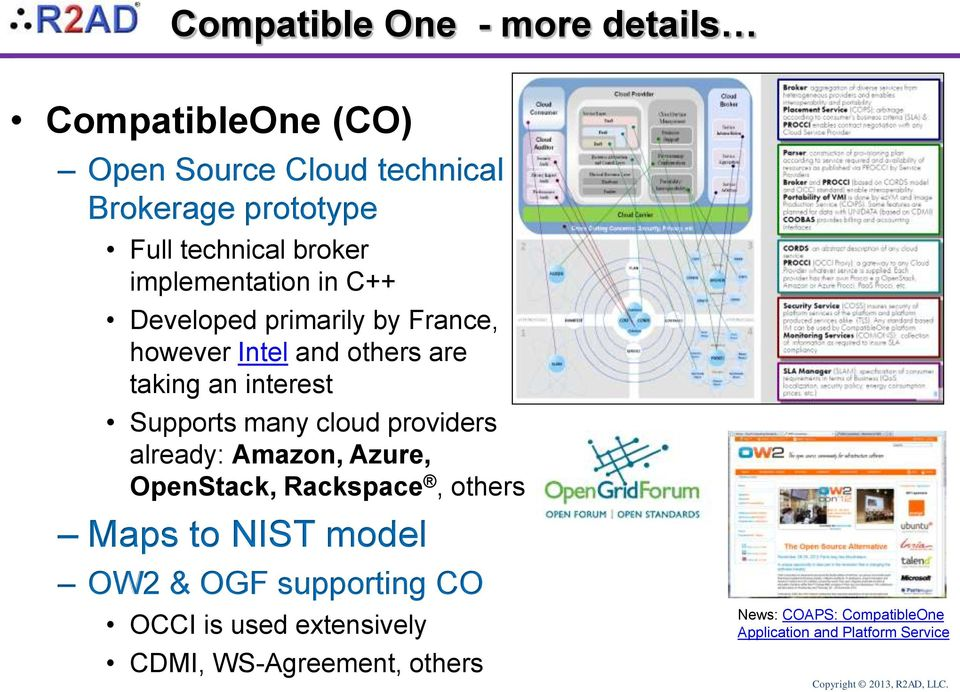 many cloud providers already: Amazon, Azure, OpenStack, Rackspace, others Maps to NIST model OW2 & OGF