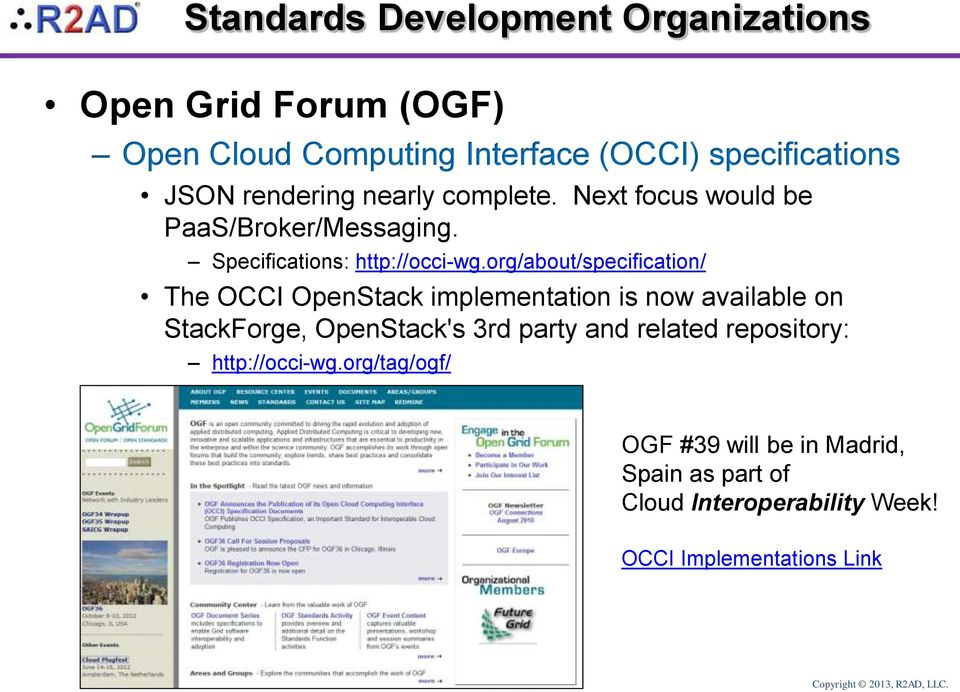 org/about/specification/ The OCCI OpenStack implementation is now available on StackForge, OpenStack's 3rd party and