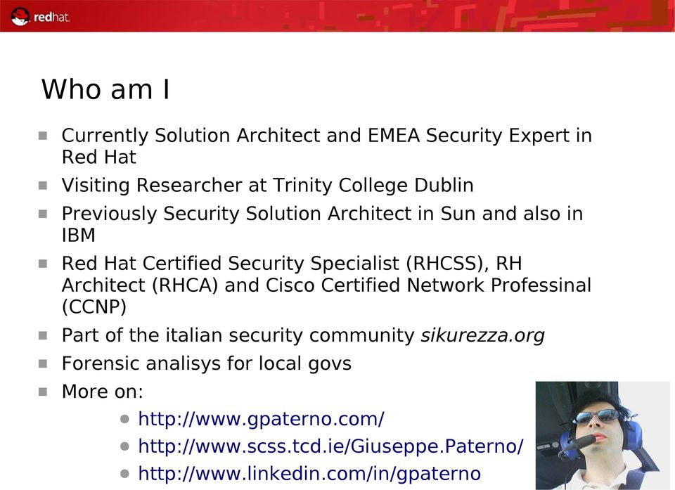 (RHCA) and Cisco Certified Network Professinal (CCNP) Part of the italian security community sikurezza.