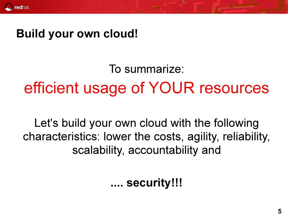build your own cloud with the following