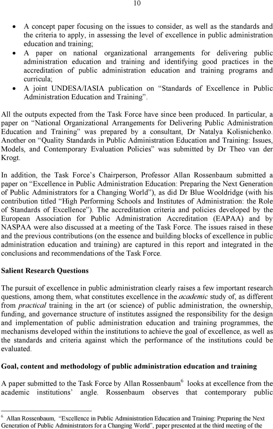 training programs and curricula; A joint UNDESA/IASIA publication on Standards of Excellence in Public Administration Education and Training.
