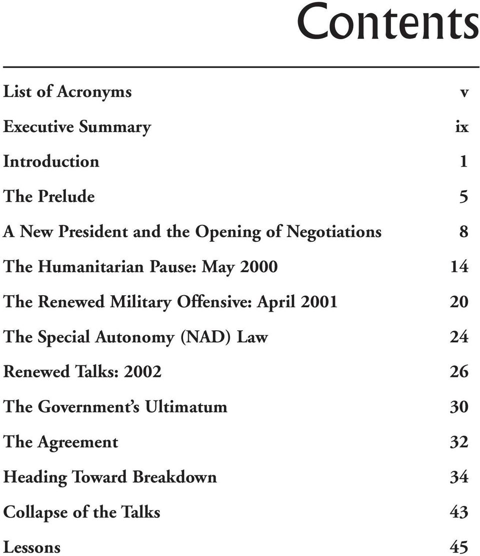 Offensive: April 2001 20 The Special Autonomy (NAD) Law 24 Renewed Talks: 2002 26 The