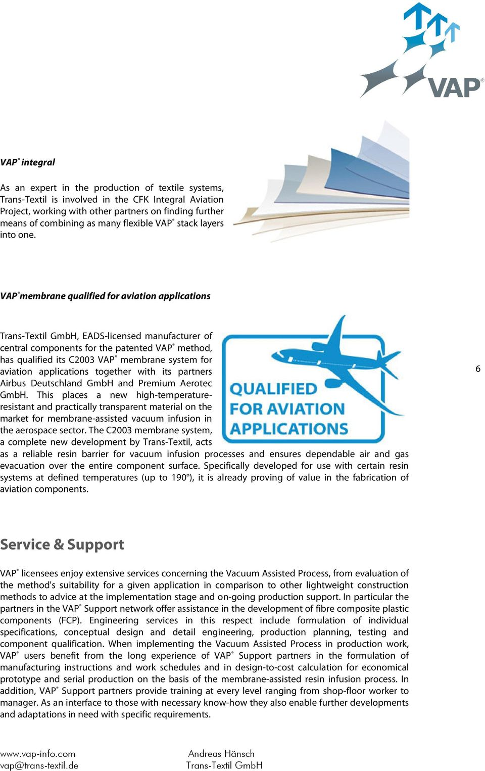VAP membrane qualified for aviation applications, EADS-licensed manufacturer of central components for the patented VAP method, has qualified its C2003 VAP membrane system for aviation applications