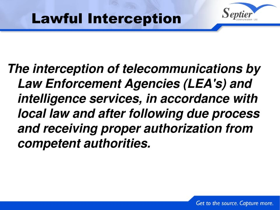Enforcement Agencies (LEA's) and intelligence services, in