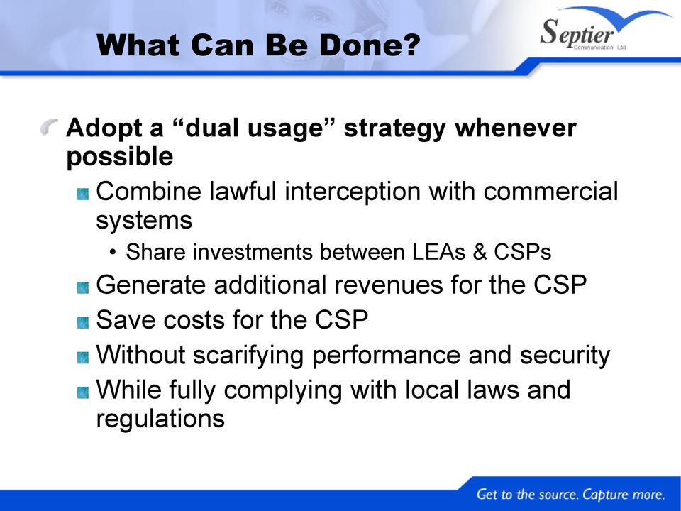 Share investments between LEAs & CSPs Generate additional revenues for the CSP