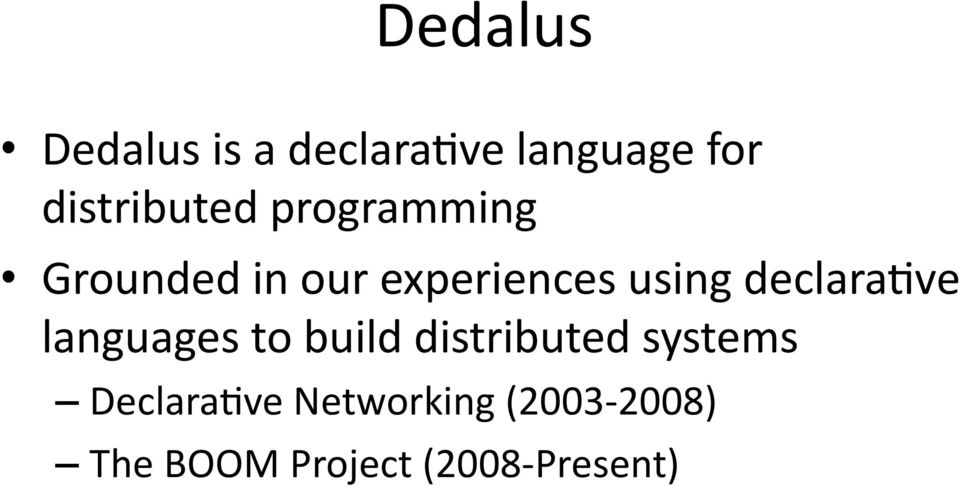 using declaramve languages to build distributed