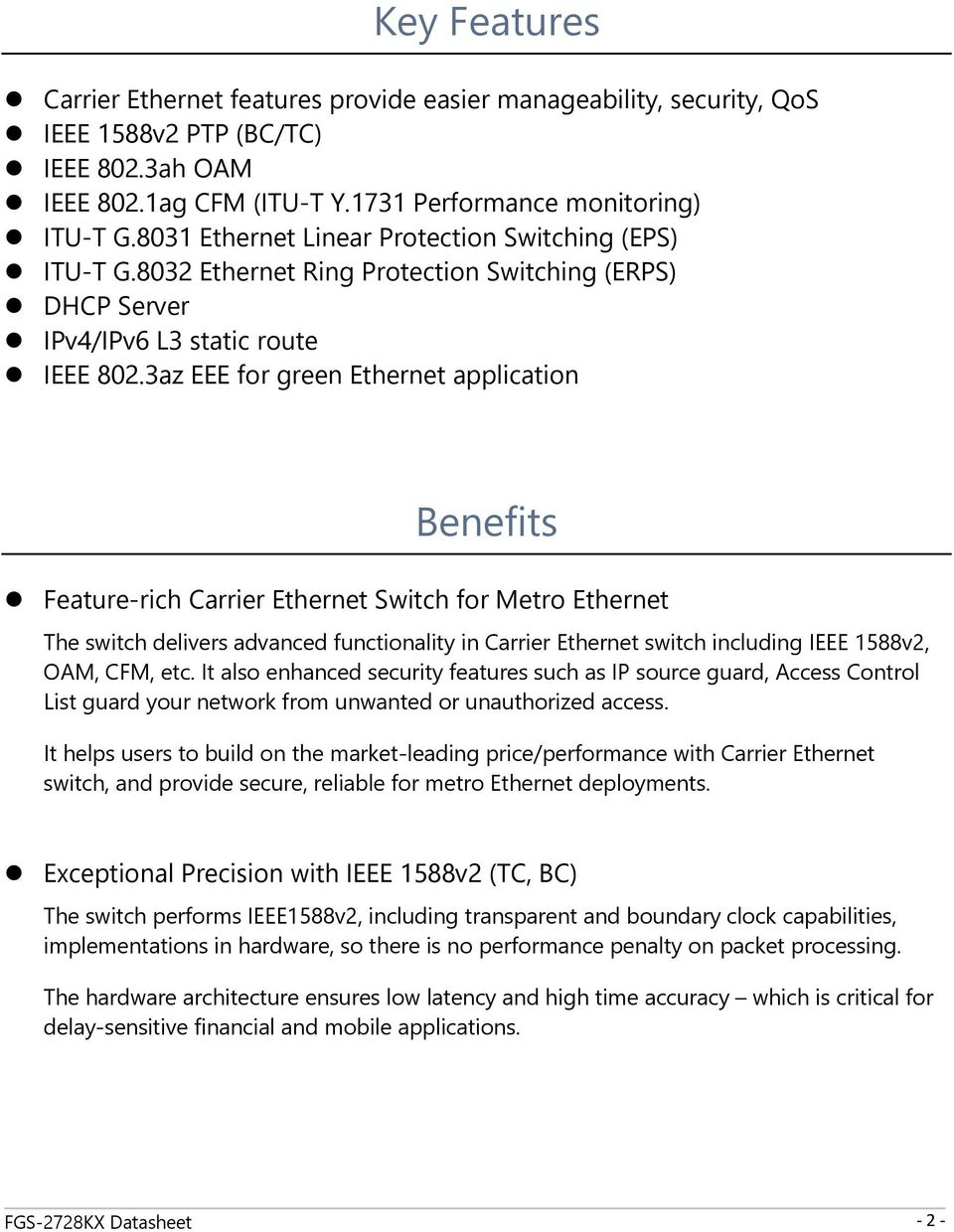 3az EEE for green Ethernet application Benefits Feature-rich Carrier Ethernet Switch for Metro Ethernet The switch delivers advanced functionality in Carrier Ethernet switch including IEEE 1588v2,