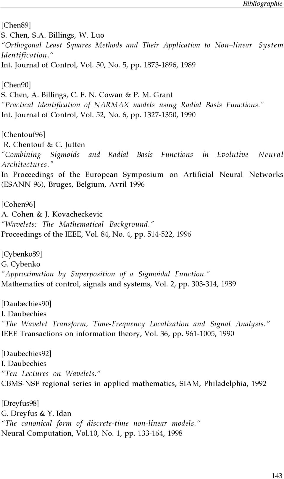 "1327-1350, 1990 [Chentouf96] R. Chentouf & C. Jutten ""Combining Sigmoids and Radial Basis Functions in Evolutive Neural Architectures."