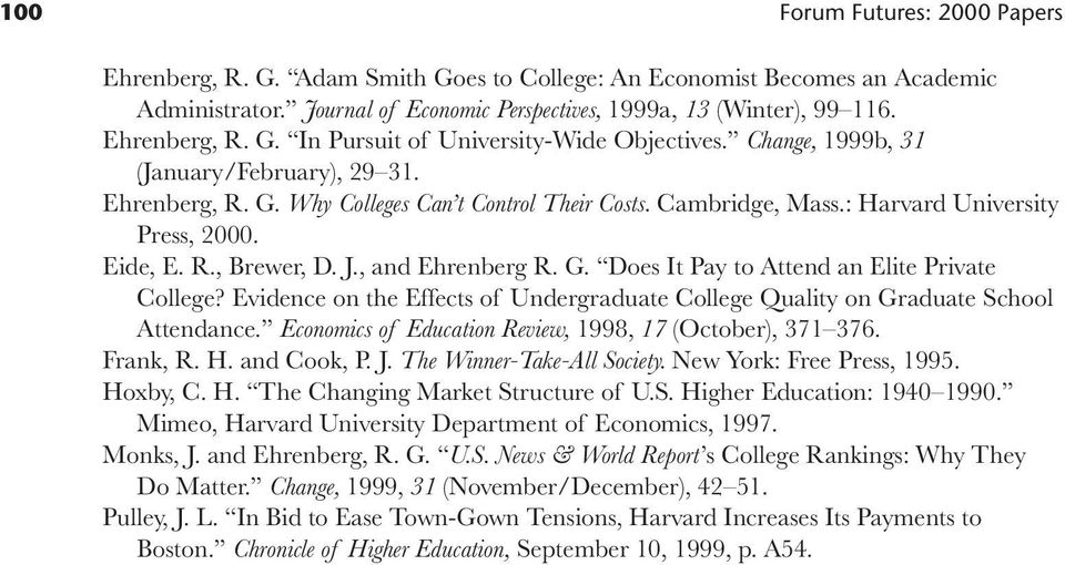Evidence on the Effects of Undergraduate College Quality on Graduate School Attendance. Economics of Education Review, 1998, 17 (October), 371 376. Frank, R. H. and Cook, P. J.