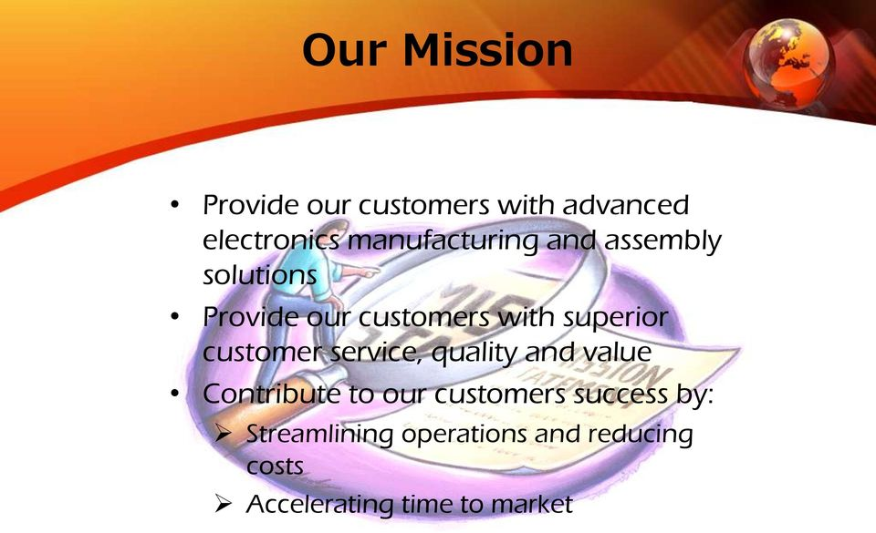 superior customer service, quality and value Contribute to our