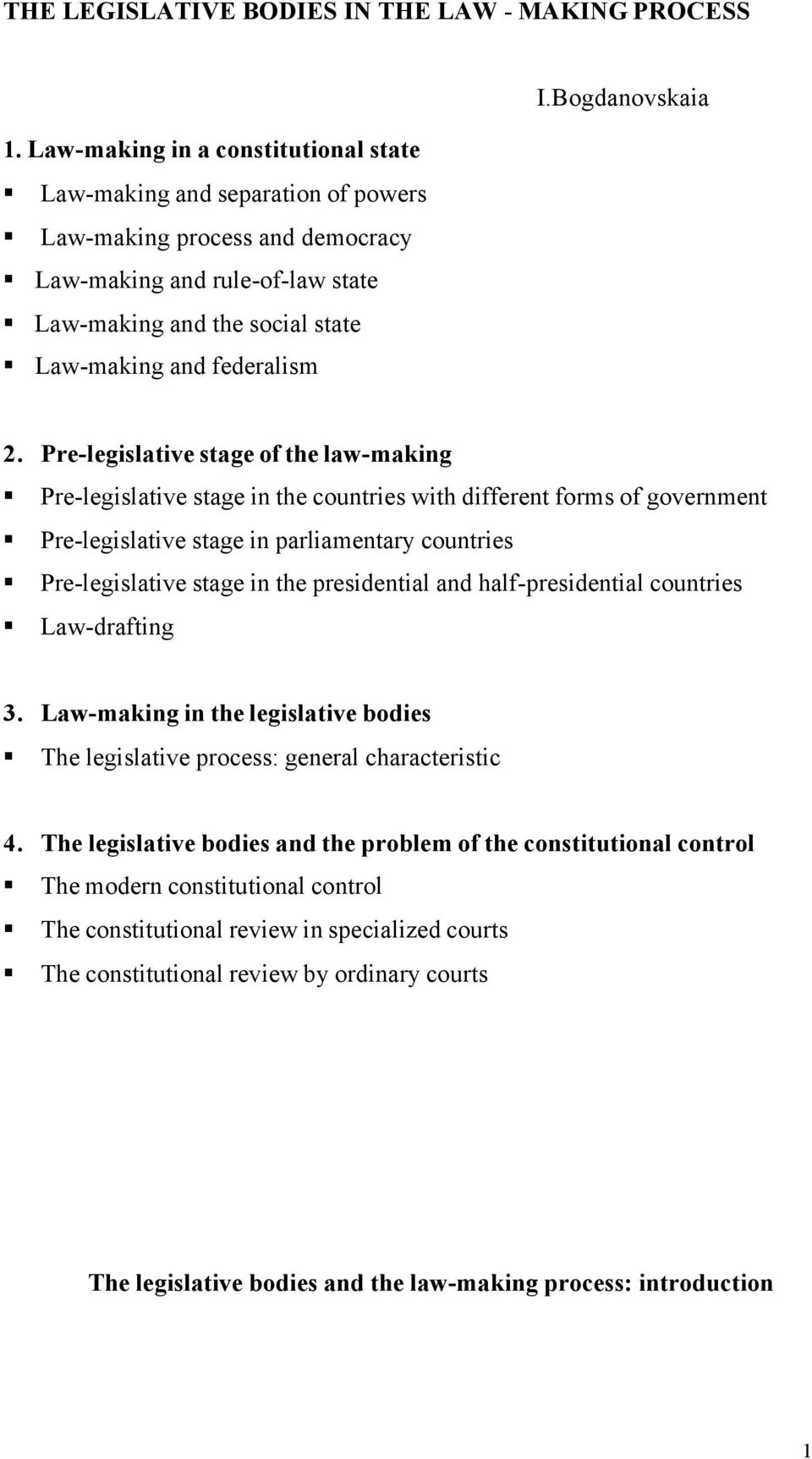 Pre-legislative stage of the law-making Pre-legislative stage in the countries with different forms of government Pre-legislative stage in parliamentary countries Pre-legislative stage in the